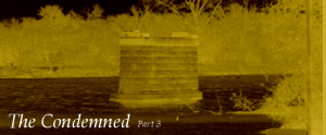 The Condemned Part 3